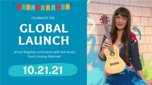Celebrate the global launch of our flagship curriculum with live music from Lindsay Munroe! October 21 2021